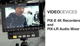 VideoDevices PIX E and PIX LR 4K Recorders and XLR Audio Inputs