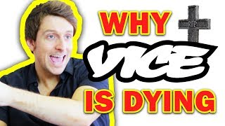 Why Vice is Dying