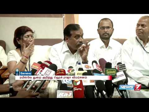 Railway financial status is stable after Modi sworn in as PM: H Raja | News7 Tamil