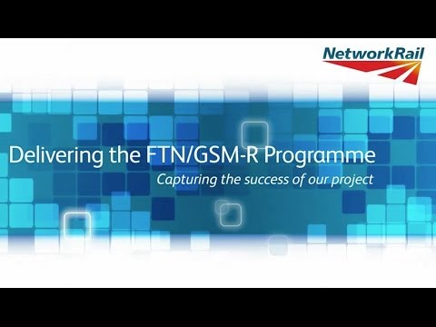 Network Rail: Delivering the FTN/GSM-R Programme