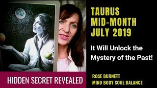 Taurus Mid-Month July 2019 *Hidden Truth Revealed*