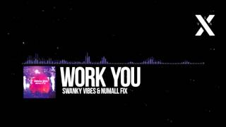 [Electro House] Swanky Vibes & Numall Fix Work You (VSA Recordings)