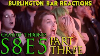 Download Game Of Thrones // Burlington Bar Reactions // S8E5 Part THREE!!! Mp3 and Videos