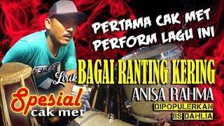 pertama cak met perform lagu BAGAI RANTING YANG KERING LIRIK - ANISA RAHMA NEW PALLAPA