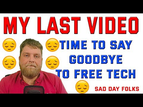 MY LAST VIDEO TO YOU   |  Free Tech Channel Getting Shut Down