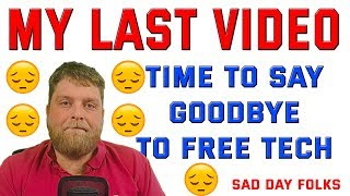 ♦ MY LAST VIDEO TO YOU  ♦ Free Tech Channel Getting Shut Down ☹ ♦