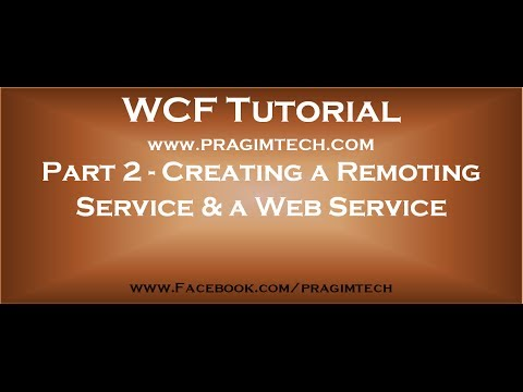 part-2-creating-a-remoting-service-and-a-web-service