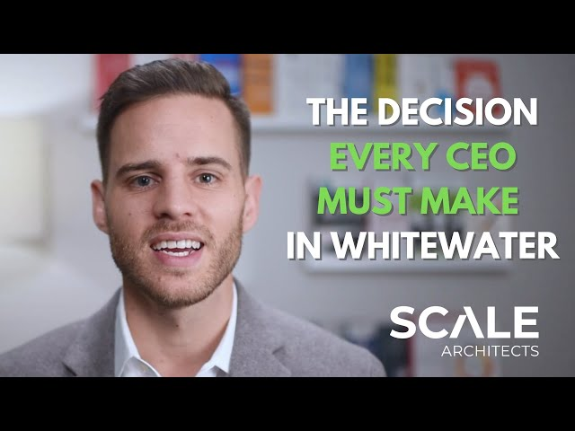 The Decision Every CEO Must Make In Whitewater