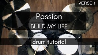 Download Passion - Build My Life (Drum Tutorial) Mp3 and Videos