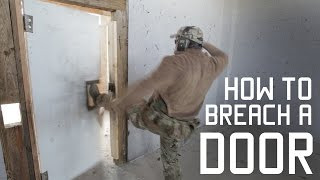 How to Properly Kick in a Door | Breaching Techniques | Tactical Rifleman