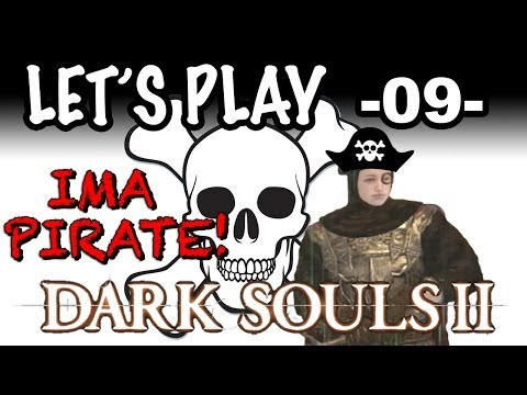 Let's Play! Dark Souls 2 -09- I'm a Pirate!