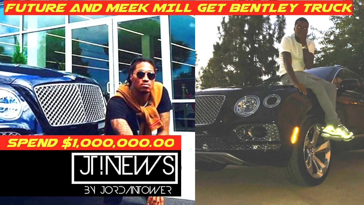 Meek Mill And Future Get Matching Limited Edition Bentley Trucks 1million Jordan Tower Network You