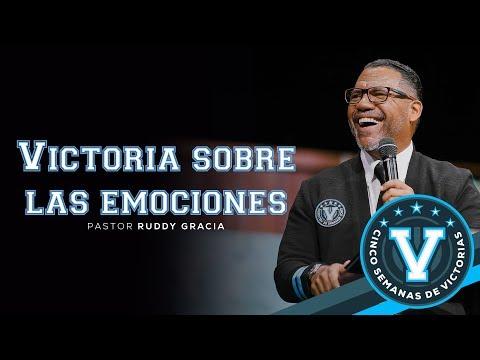 Pastor Ruddy Gracia - Victoria sobre las emociones | Casa de Dios