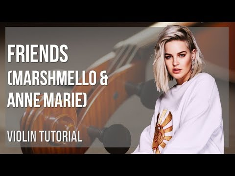 How to play Friends by Marshmello & Anne Marie on Violin (Tutorial)