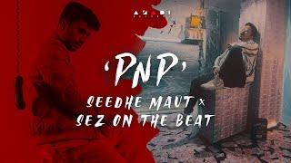 'PNP' | Seedhe Maut x Sez On The Beat | Azadi Records