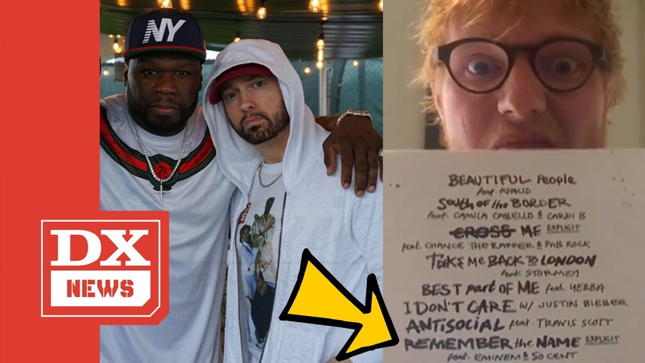 Eminem 50 Cent First Time On A Song Together In 7yrs W Ed Sheeran S New Track Remember The Name