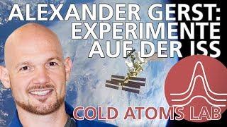 Alexander Gerst: Das Experiment Cold Atoms Lab