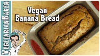 Easy Vegan Banana Bread | The Vegetarian Baker