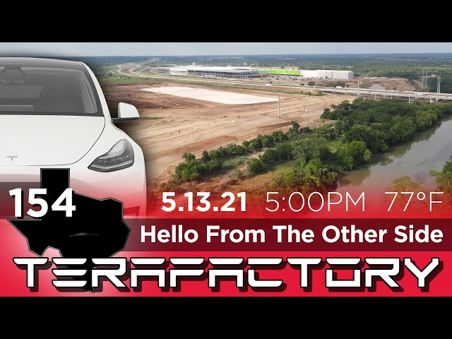Tesla Terafactory Texas Update #154 in 4K: Hello From The Other Side - 05/13/21 (5:00pm | 77°F)