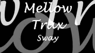 Mellow Trax - Sway