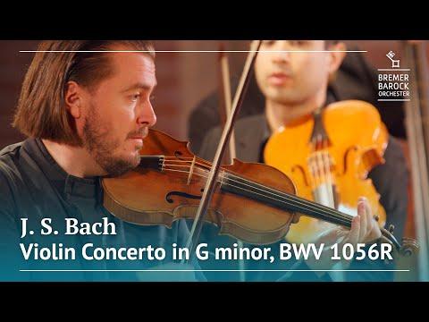 Johann Sebastian Bach: Violin Concerto In G Minor, BWV 1056R – Bremer Barockorchester