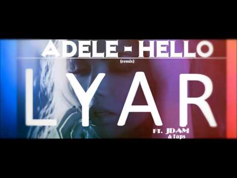 Adele - Hello (LYAR ft. Taps & JDAM) (Remix/Cover)