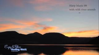 The Most Relax Harp Music ( Harp 09 and River Sounds) by Pablo A.