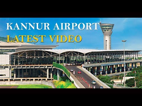 KANNUR INTERNATIONAL AIRPORT  # LATEST # 23/05/2018
