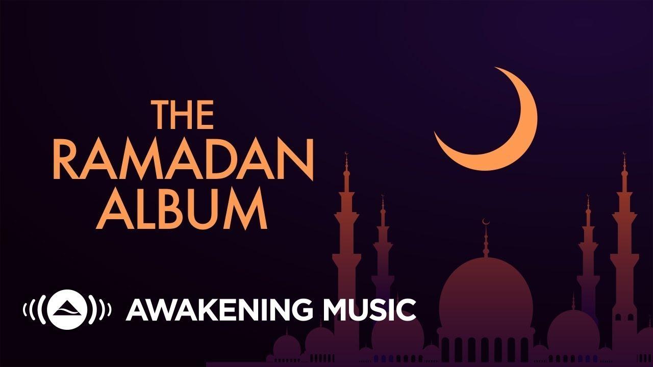 Download The Ramadan Album - (Awakening Music) || 2020