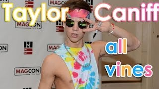 Repeat youtube video Taylor Caniff All vines - Best Vines Taylor Caniff 2013 - 2014