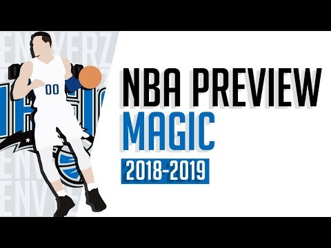 Who can SAVE the Orlando Magic? | 2018-2019 NBA Preview