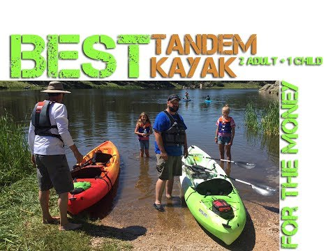 Best Budget Tandem Family Kayak For The Money! (2 adults + 1 child)