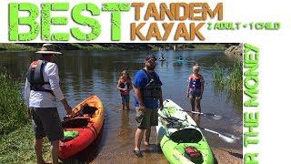 Tandem Kayak - Best Budget Tandem Family Kayak For The Money!   (2 adults + 1 child)