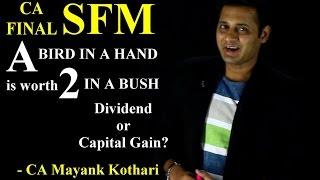 Скачать CA Final SFM A Bird In A Hand Is Worth 2 In A Bush Dividend Or Capital Gain