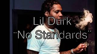 Lil Durk - No Standards (Baby Mama Diss) ( Audio)