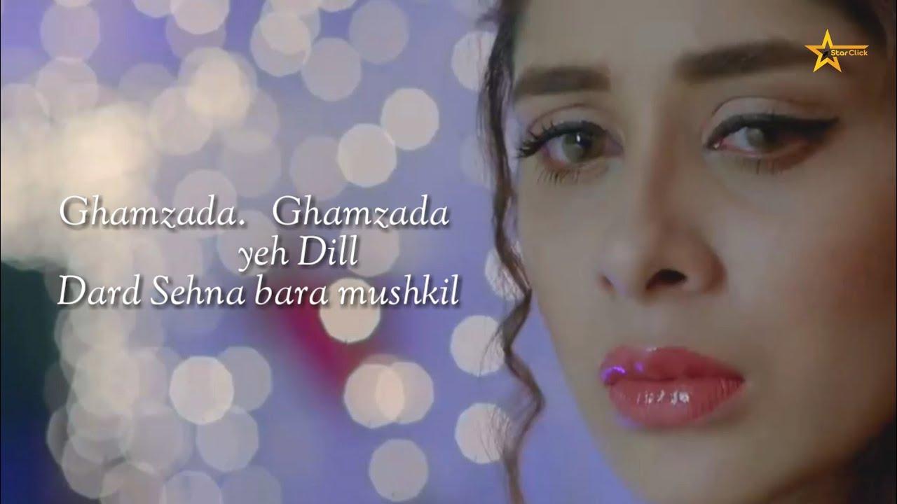 Download ghamzada ghamzada dil ye tha ghamzada ost song 🌟STAR CLICK