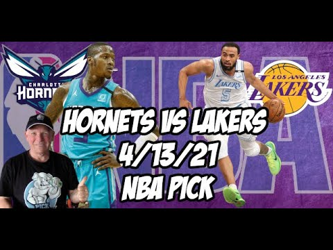 Charlotte Hornets vs Los Angeles Lakers 4/13/21 Free NBA Pick and Prediction NBA Betting Tips