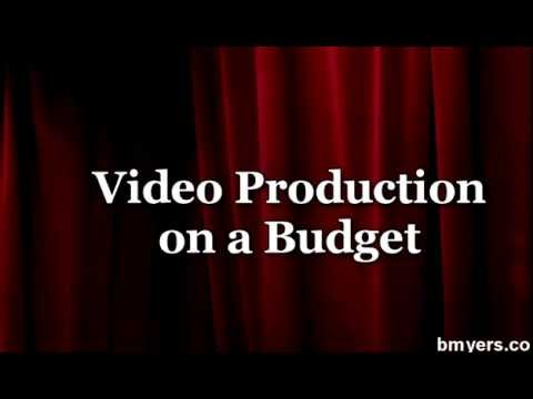 Video On A Budget - Best Low Cost Video Equipment