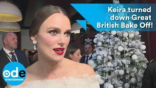 Keira Knightley turned down celebrity Great British Bake Off!