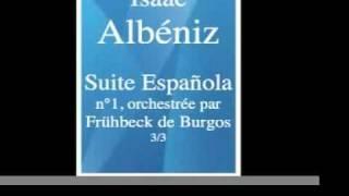 Isaac Albéniz (1860-1909) : Suite Española n°1 (1886), orchestrée par  Frühbeck de Burgos 3/3