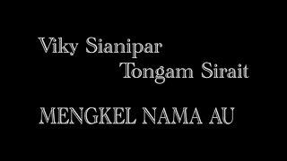 Viky Sianipar ft. Tongam Sirait - Mengkel (Lyric)