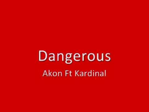 Dangerous, Akon Lyrics