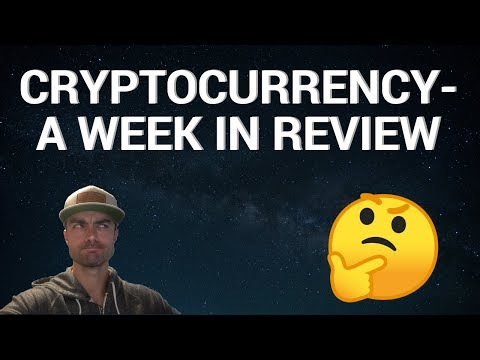 A CRYPTO RECAP- LAST WEEK IN REVIEW
