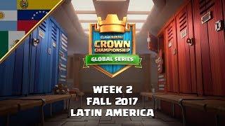 Clash Royale: Crown Championship LATAM Top 10 - Semana Dos | La Temporada de Otoño 2017