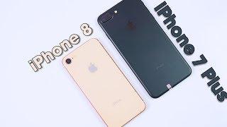 Cùng mức giá chọn iPhone 8 hay iPhone 7 Plus ngon hơn?