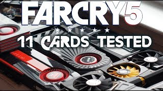 FAR CRY 5 - 11 Older DX11 Video Cards Tested
