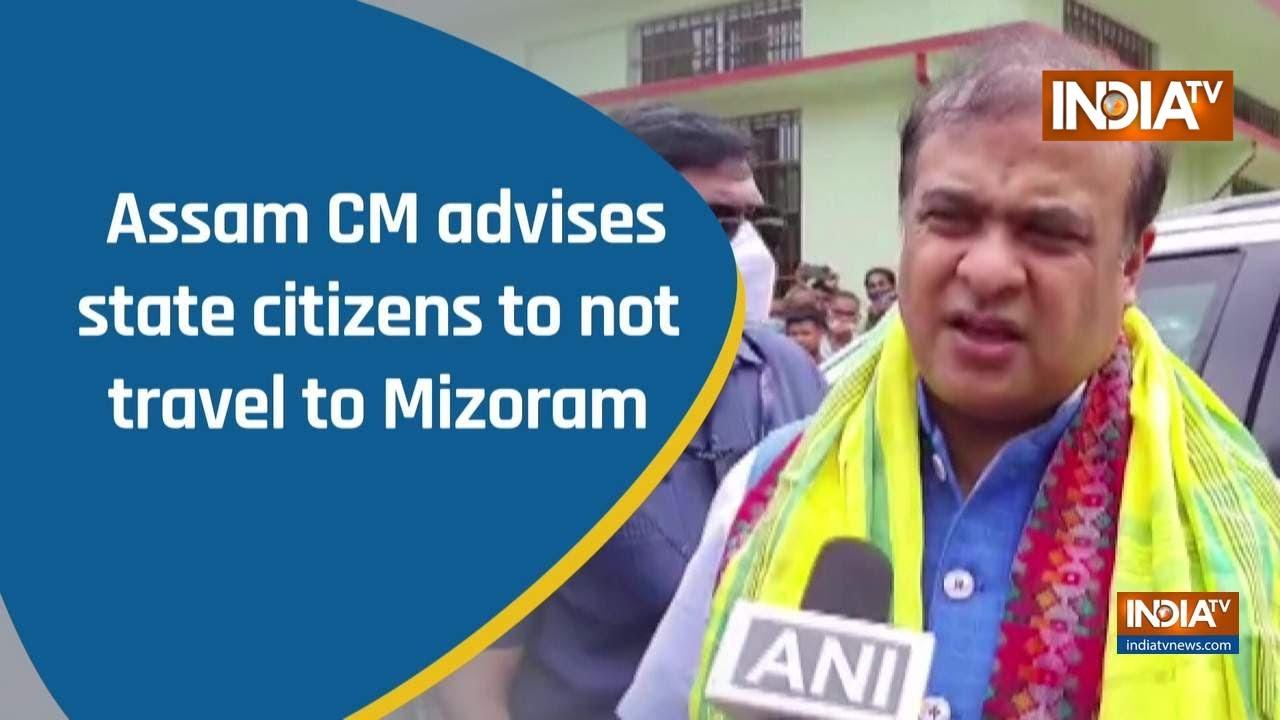 Assam CM Advises State Citizens to Not Travel to Mizoram