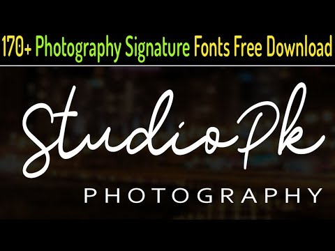 170+ Photography Signature Fonts Download | How To Install Fonts | How To Use Fonts In Photoshop