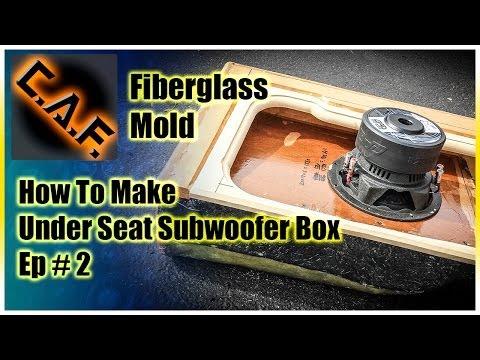 Under Seat Subwoofer Box Enclosure - Video 2 Fiberglass Mold - CarAudioFabrication