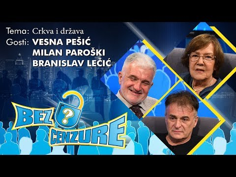 BEZ CENZURE: Crkva i država - Milan Paroški, Branislav Lečić i Vesna Pešić